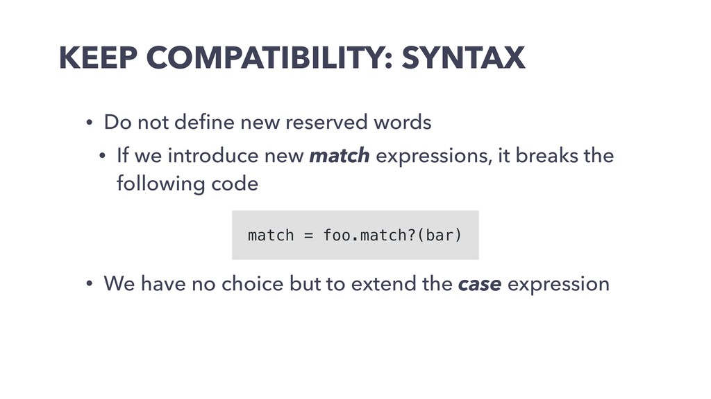 KEEP COMPATIBILITY: SYNTAX • Do not define new r...
