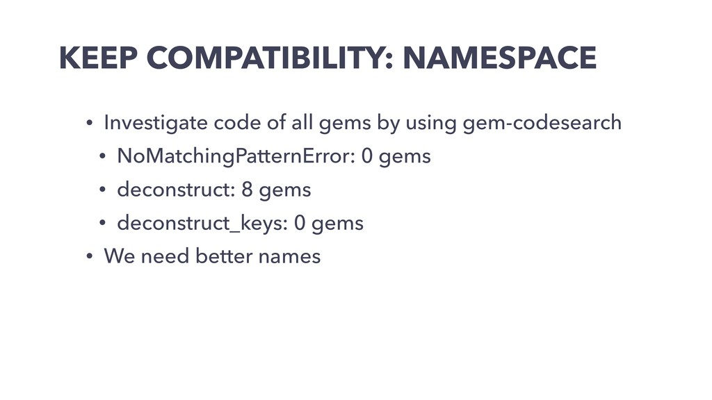 KEEP COMPATIBILITY: NAMESPACE • Investigate cod...