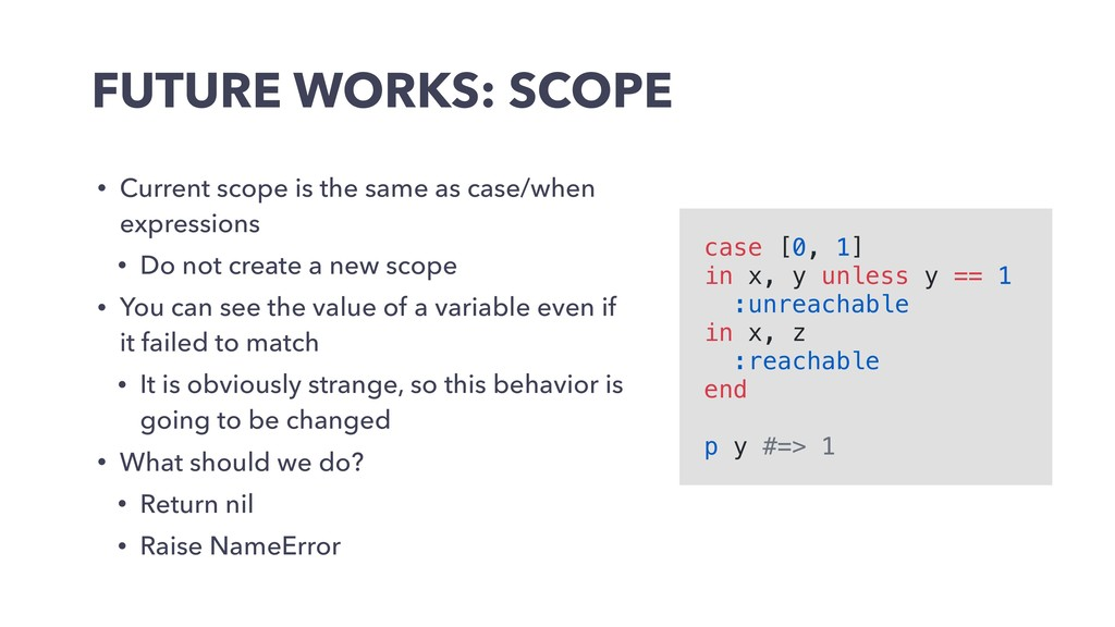 FUTURE WORKS: SCOPE • Current scope is the same...