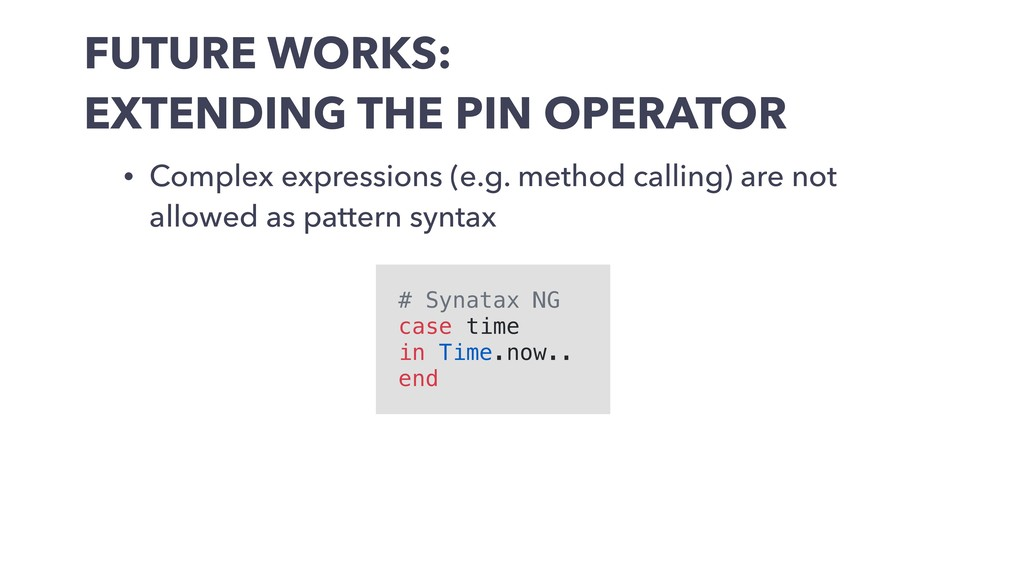 FUTURE WORKS: EXTENDING THE PIN OPERATOR • Comp...