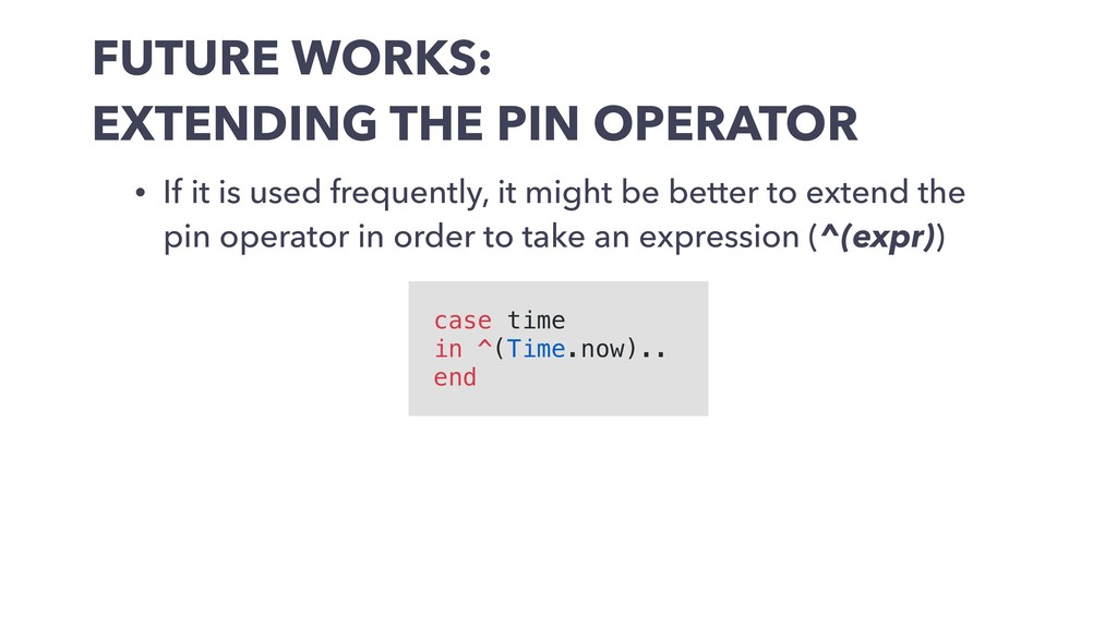 FUTURE WORKS: EXTENDING THE PIN OPERATOR • If i...