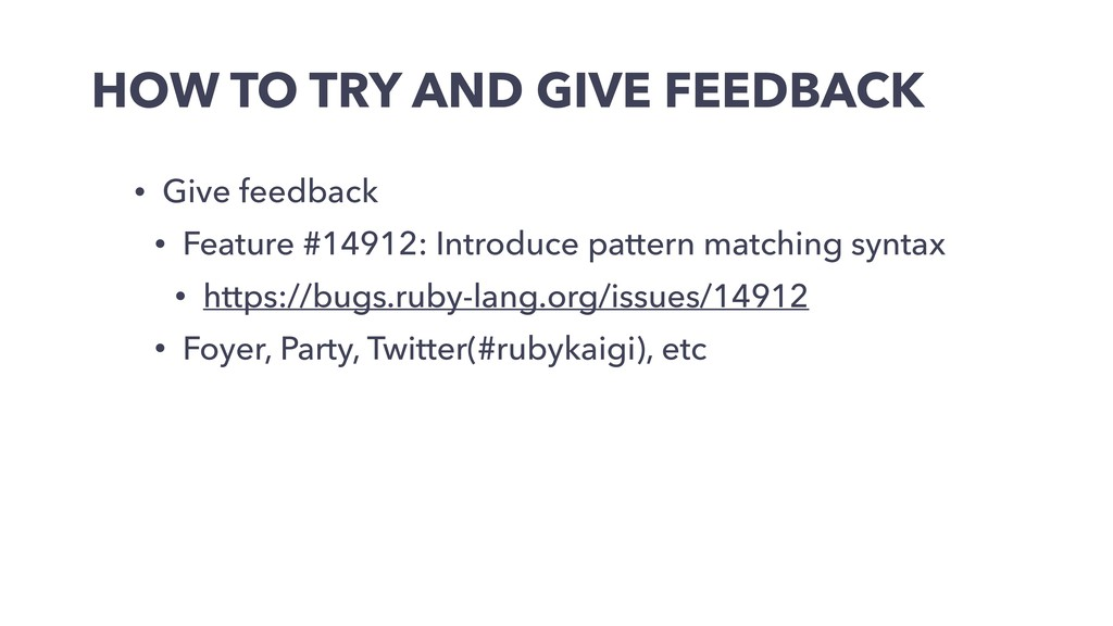 HOW TO TRY AND GIVE FEEDBACK • Give feedback • ...