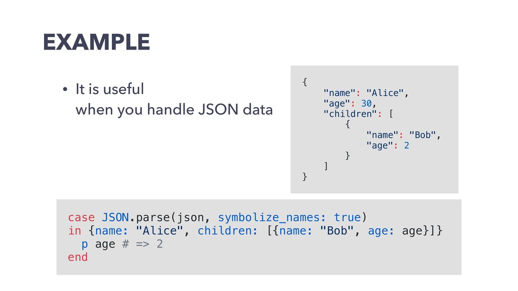 EXAMPLE • It is useful when you handle JSON da...