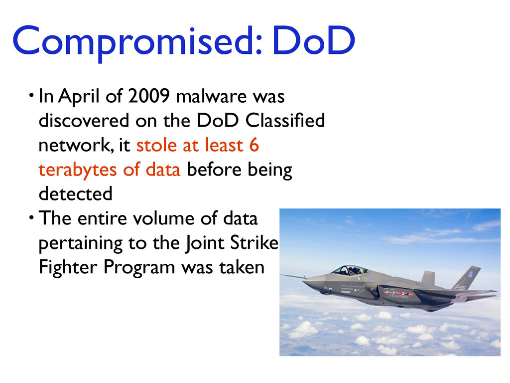 Compromised: DoD • In April of 2009 malware was...