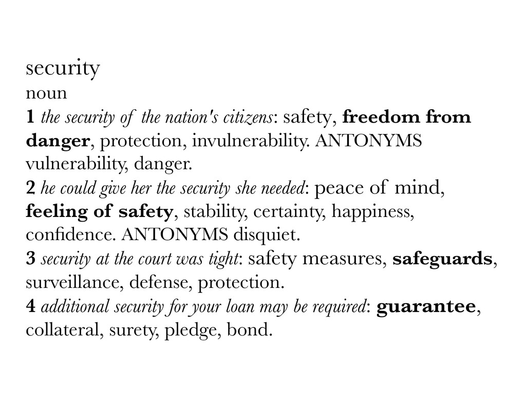 security noun 1 the security of the nation's ci...