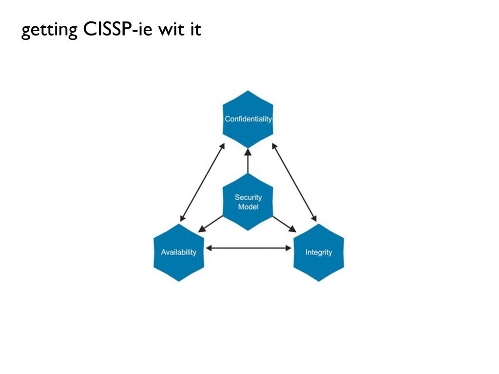 getting CISSP-ie wit it
