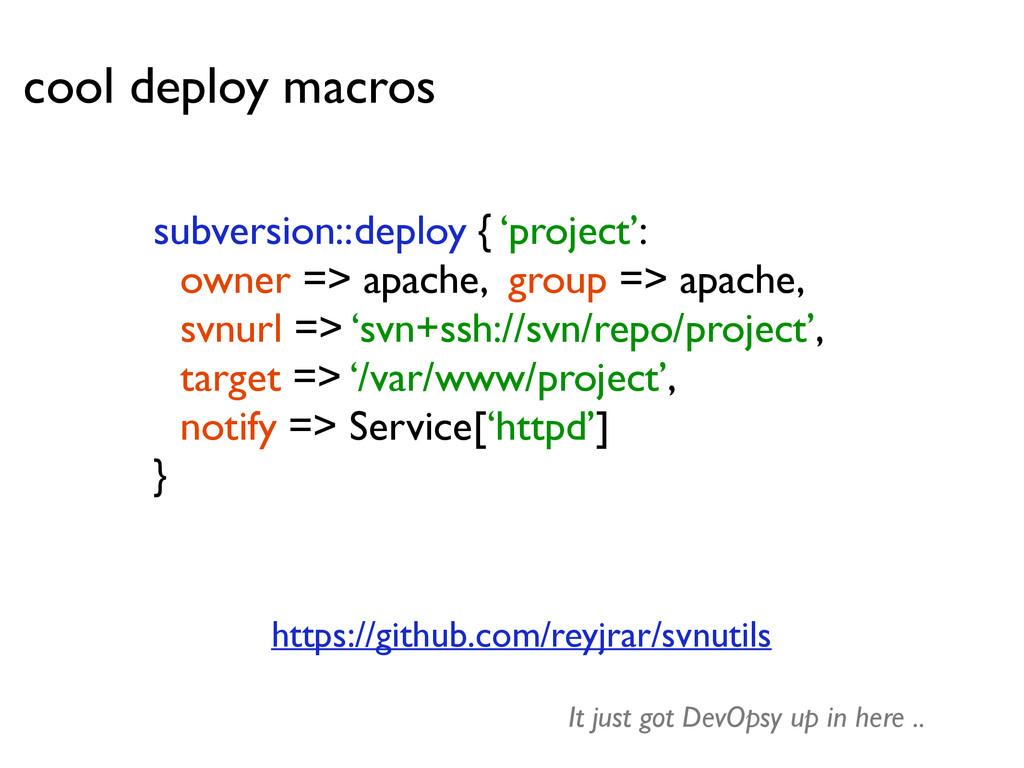 cool deploy macros subversion::deploy { 'projec...