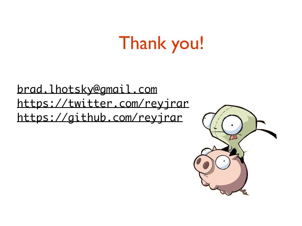 Thank you! brad.lhotsky@gmail.com https://twitt...