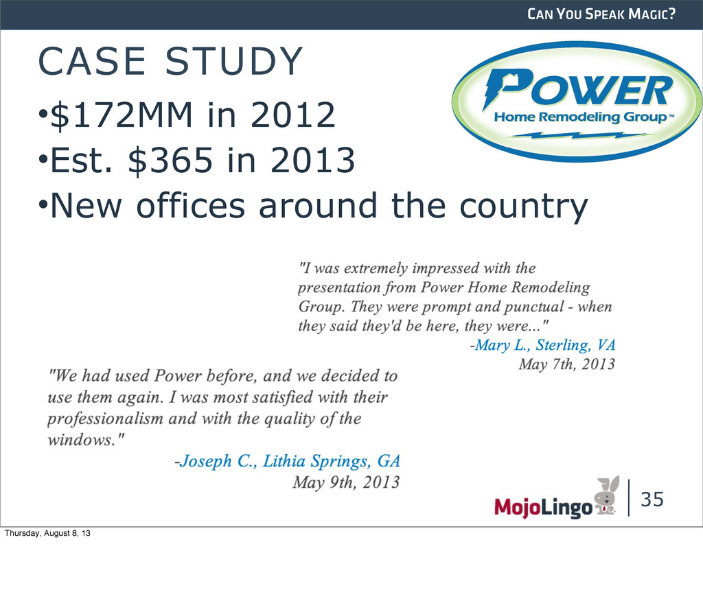 CAN YOU SPEAK MAGIC? CASE STUDY •$172MM in 2012...
