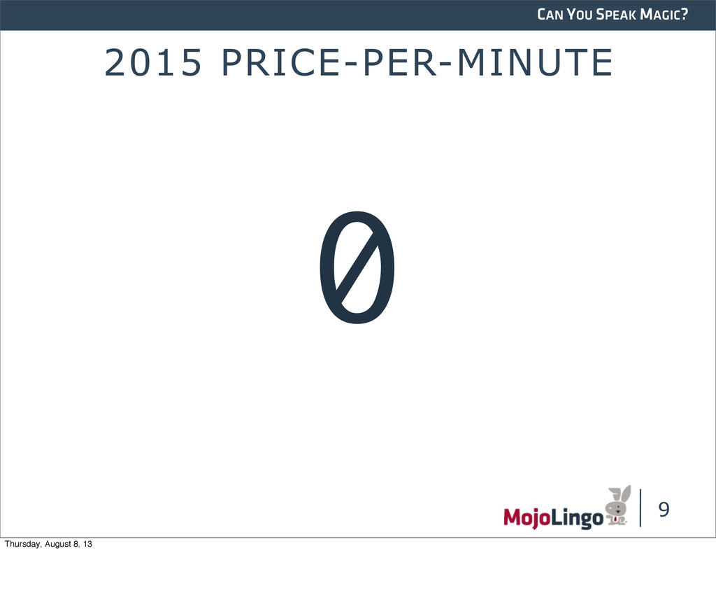 CAN YOU SPEAK MAGIC? 2015 PRICE-PER-MINUTE 9 0 ...