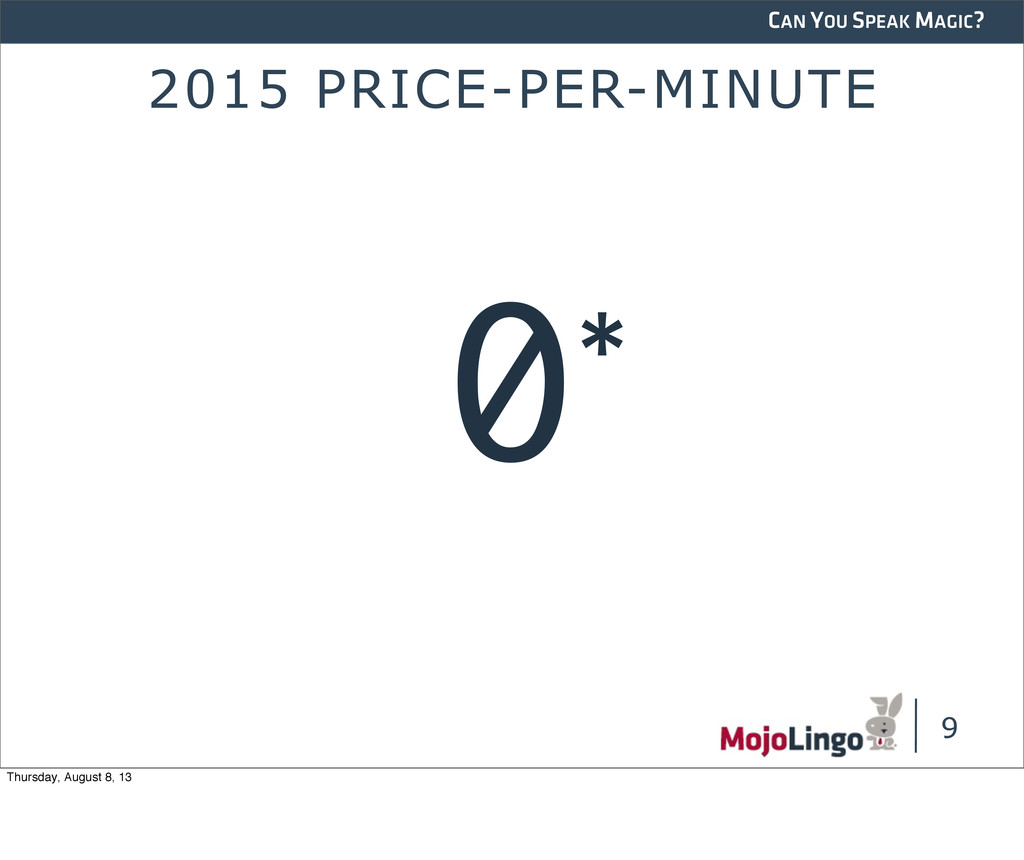 CAN YOU SPEAK MAGIC? 2015 PRICE-PER-MINUTE 9 0*...
