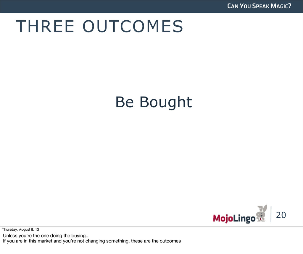 CAN YOU SPEAK MAGIC? THREE OUTCOMES Be Bought 2...