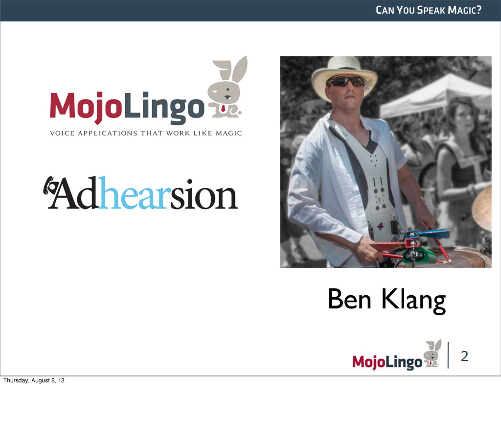 CAN YOU SPEAK MAGIC? 2 Ben Klang Thursday, Augu...