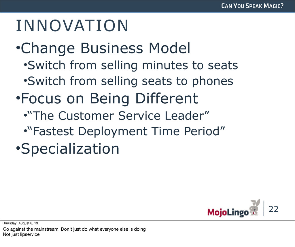 CAN YOU SPEAK MAGIC? INNOVATION •Change Busines...