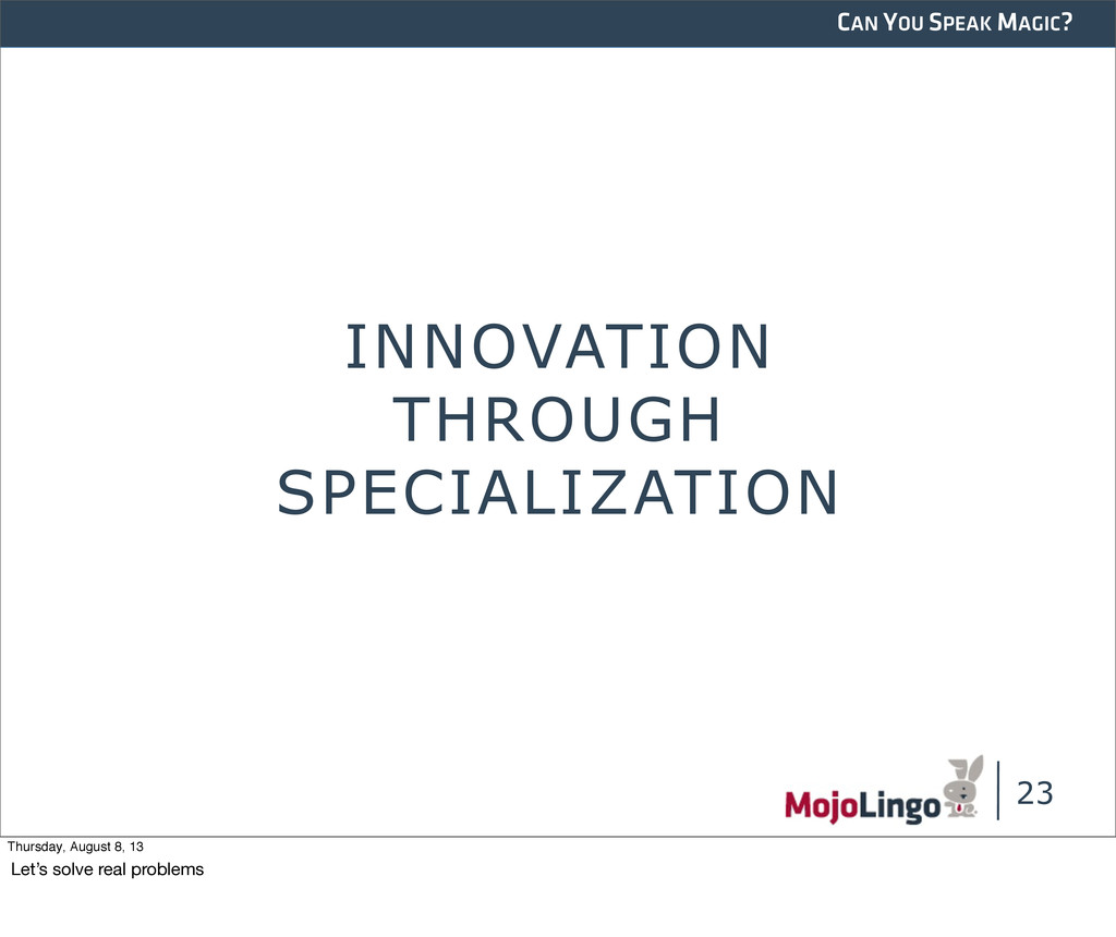 CAN YOU SPEAK MAGIC? INNOVATION THROUGH SPECIAL...