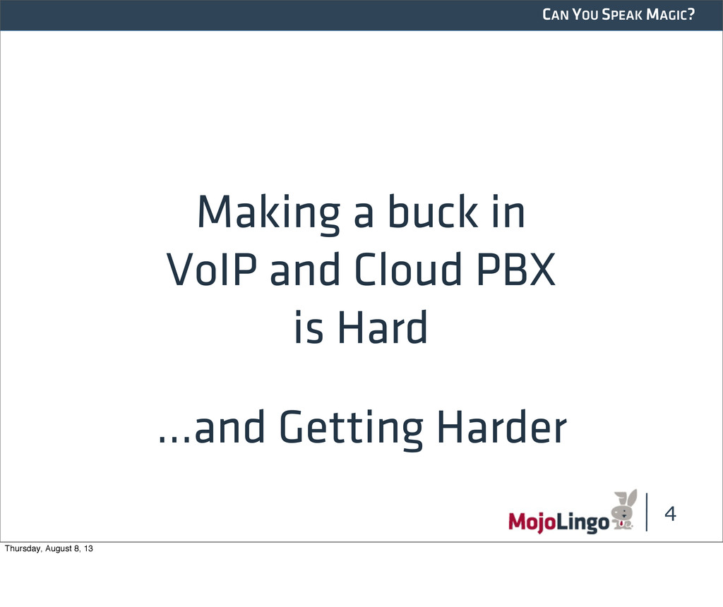 CAN YOU SPEAK MAGIC? 4 Making a buck in VoIP an...