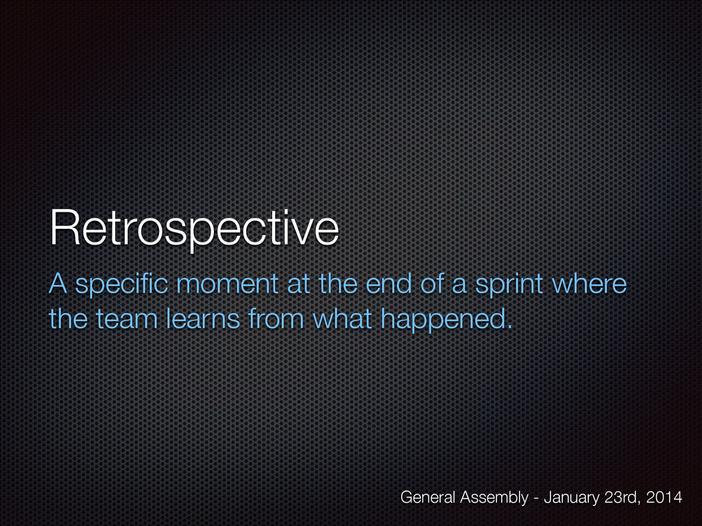 Retrospective A specific moment at the end of a ...