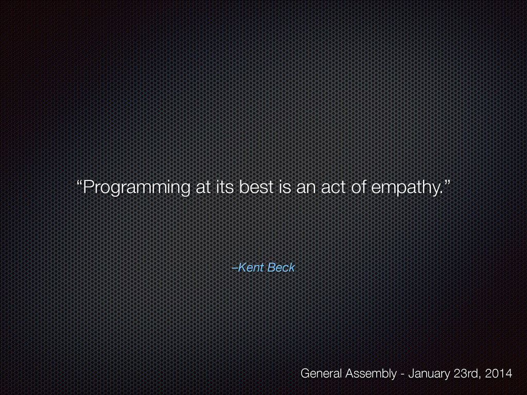 "–Kent Beck ""Programming at its best is an act o..."
