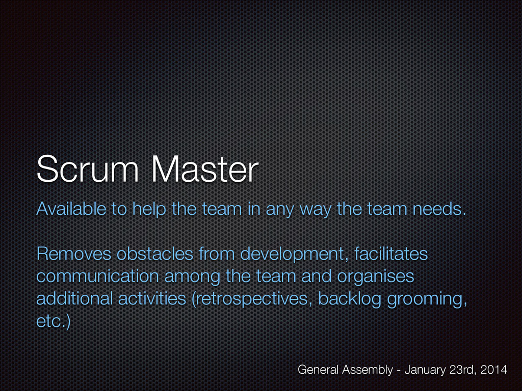 Scrum Master Available to help the team in any ...