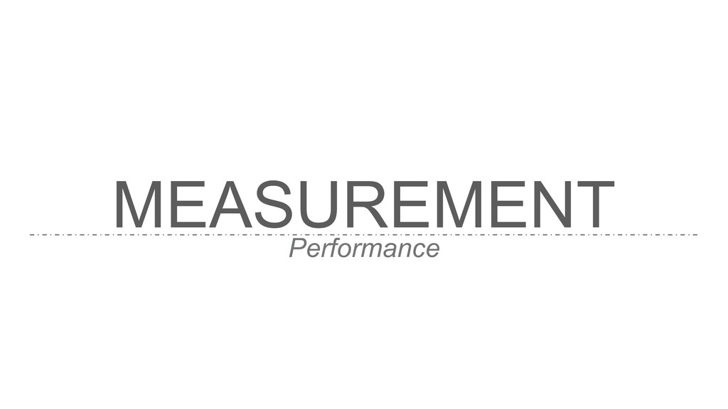 MEASUREMENT Performance