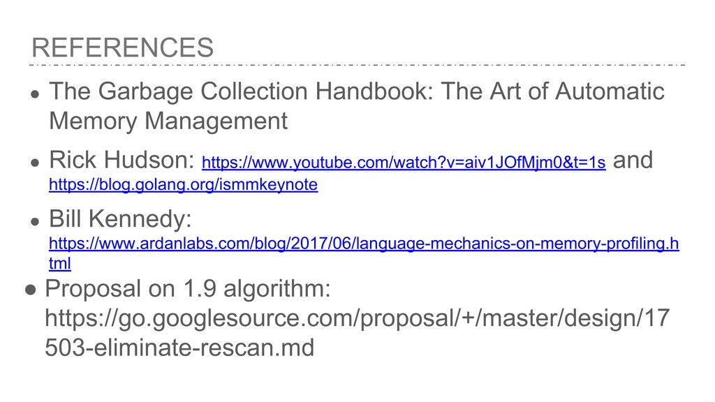 REFERENCES ● The Garbage Collection Handbook: T...