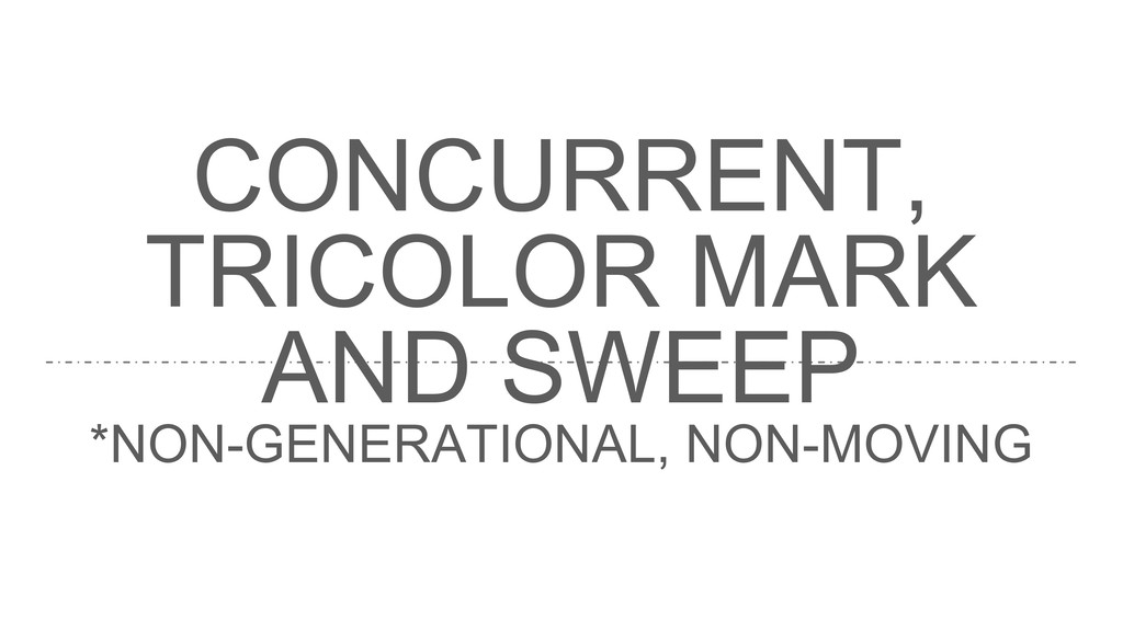 CONCURRENT, TRICOLOR MARK AND SWEEP *NON-GENERA...