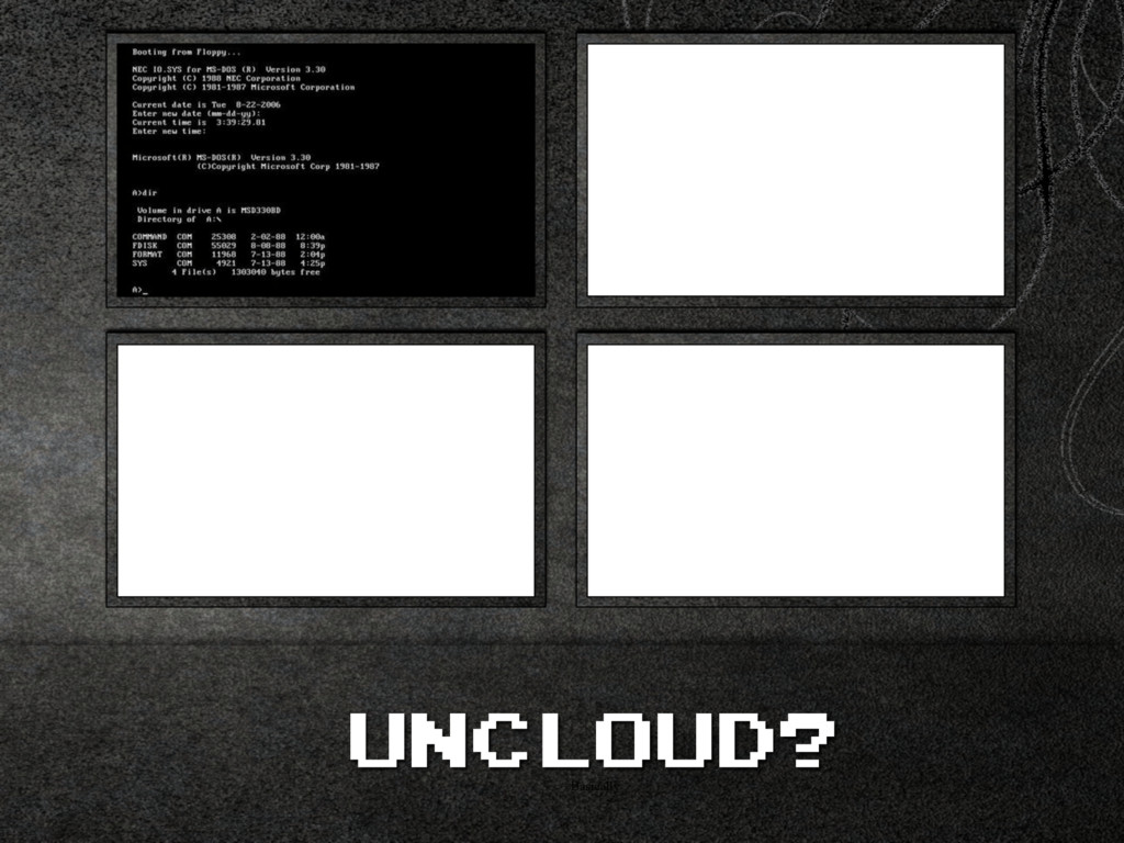 Basically UNCLOUD?