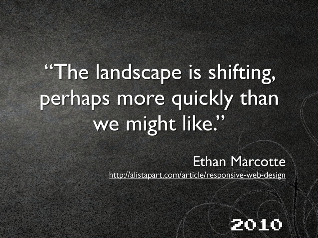 """""""The landscape is shifting, perhaps more quickl..."""