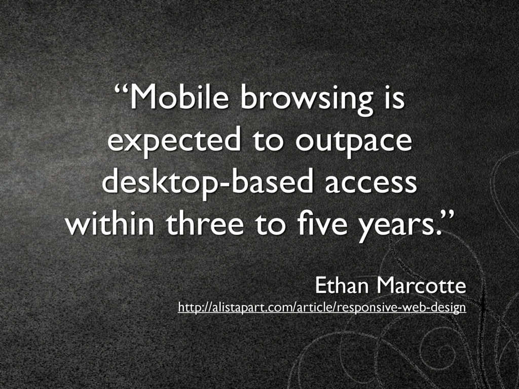 """""""Mobile browsing is expected to outpace desktop..."""