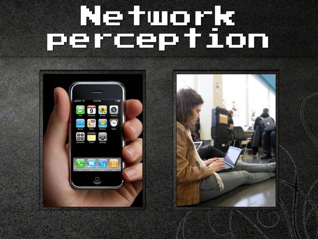 Network perception