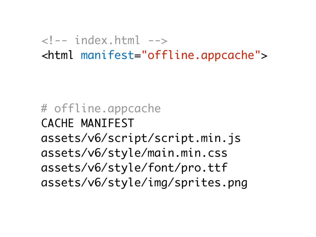 "<!-- index.html --> <html manifest=""offline.app..."