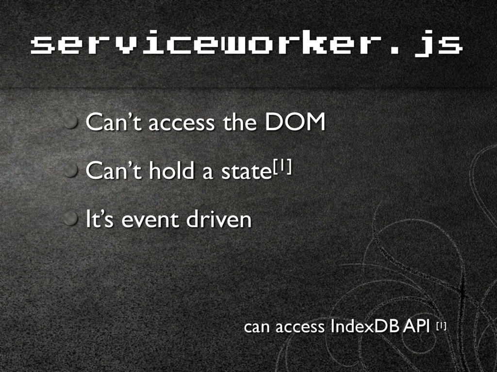 Can't access the DOM Can't hold a state[1] It's...