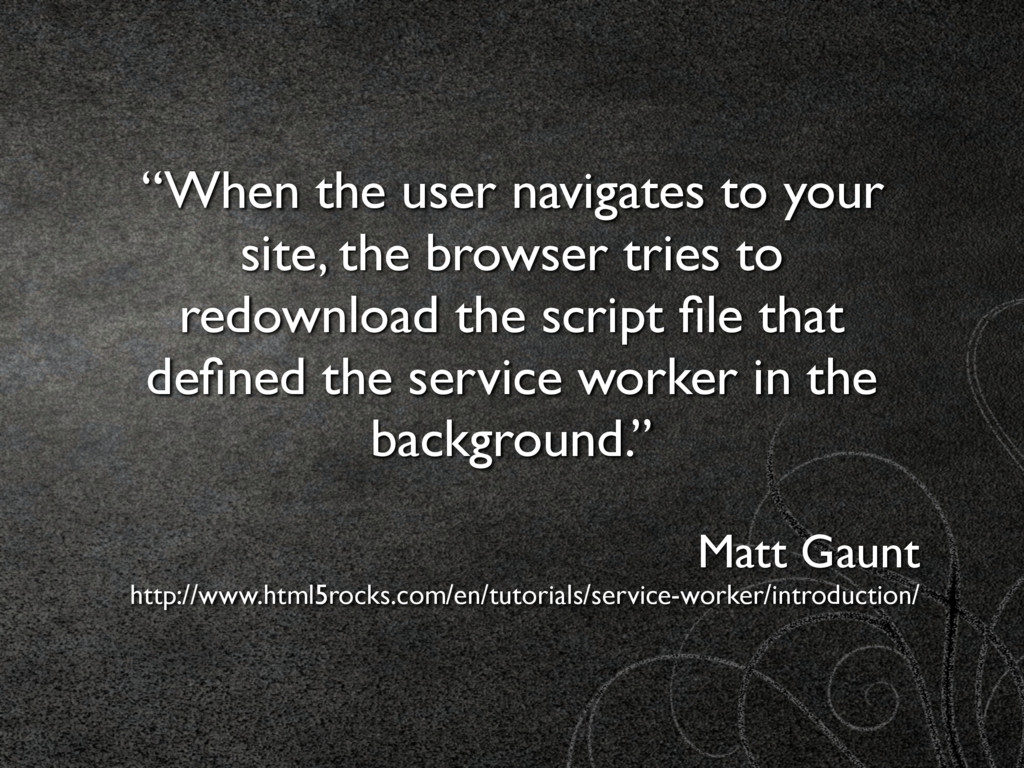 """""""When the user navigates to your site, the brow..."""