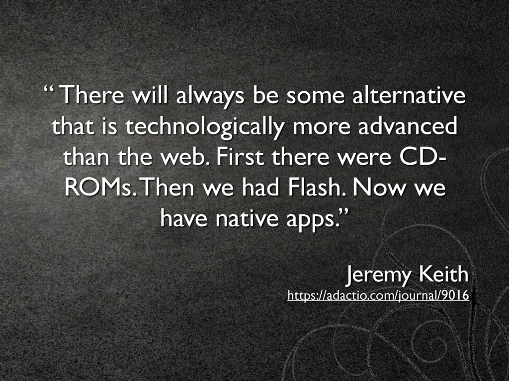 """"""" There will always be some alternative that is..."""