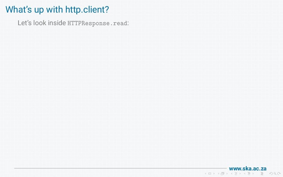 www.ska.ac.za What's up with http.client? Let's...
