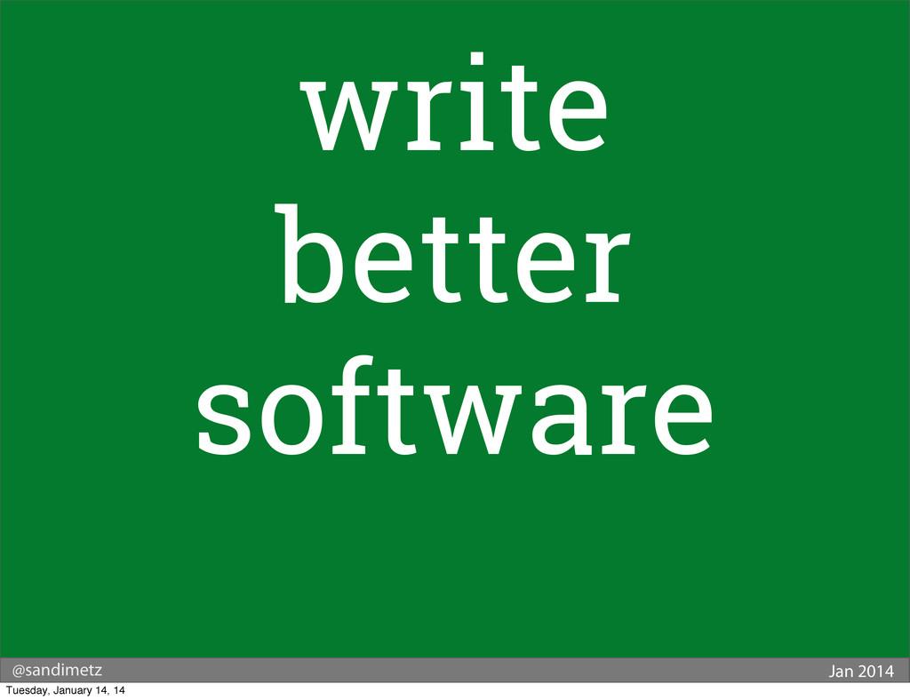 @sandimetz Jan 2014 write better software Tuesd...