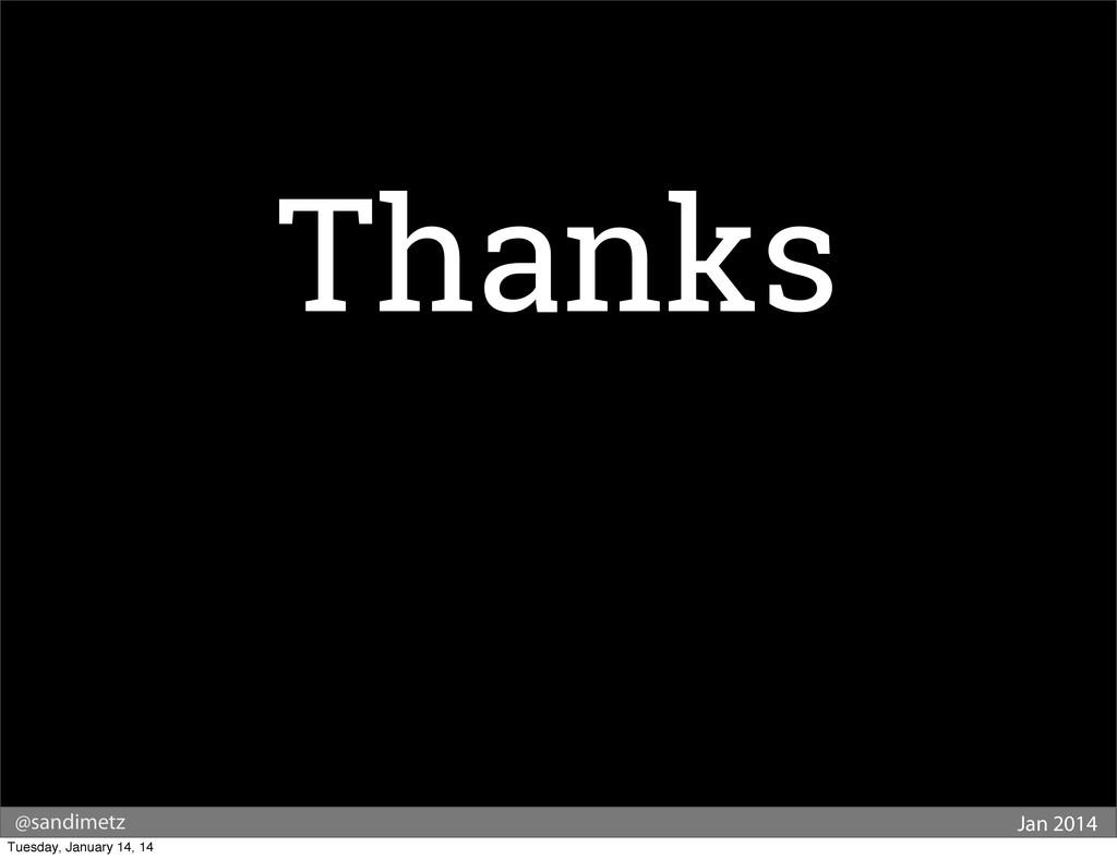 @sandimetz Jan 2014 Thanks Tuesday, January 14,...