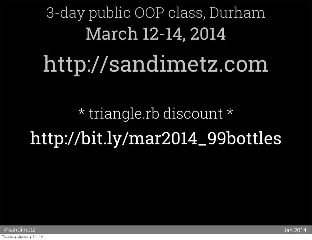 @sandimetz Jan 2014 3-day public OOP class, Dur...