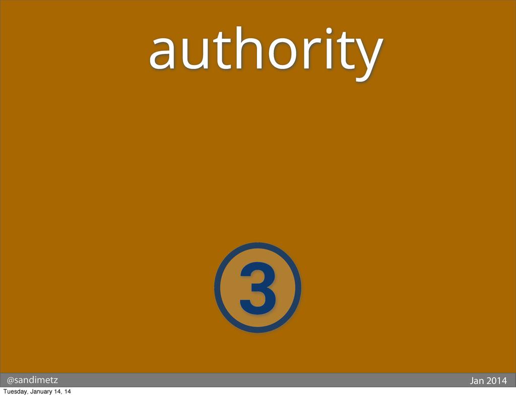 @sandimetz Jan 2014 3 authority Tuesday, Januar...