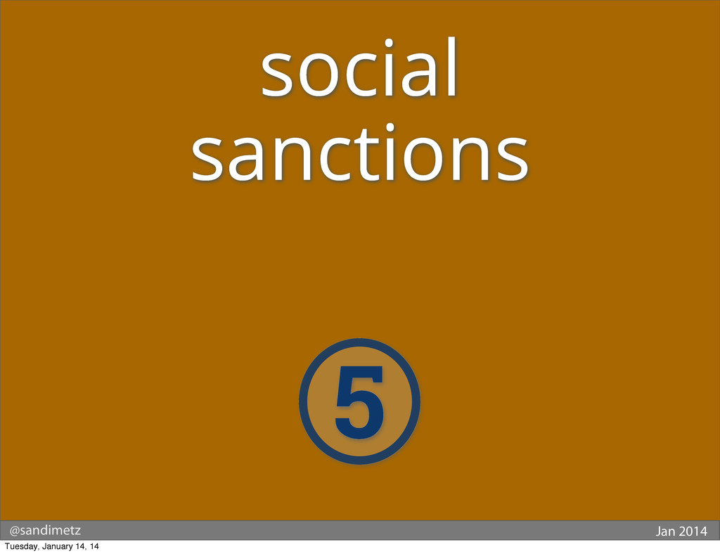 @sandimetz Jan 2014 5 social sanctions Tuesday,...