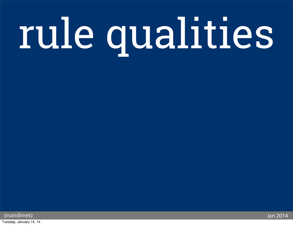 @sandimetz Jan 2014 rule qualities Tuesday, Jan...