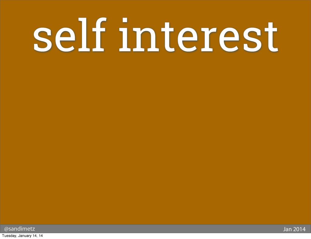 @sandimetz Jan 2014 self interest Tuesday, Janu...