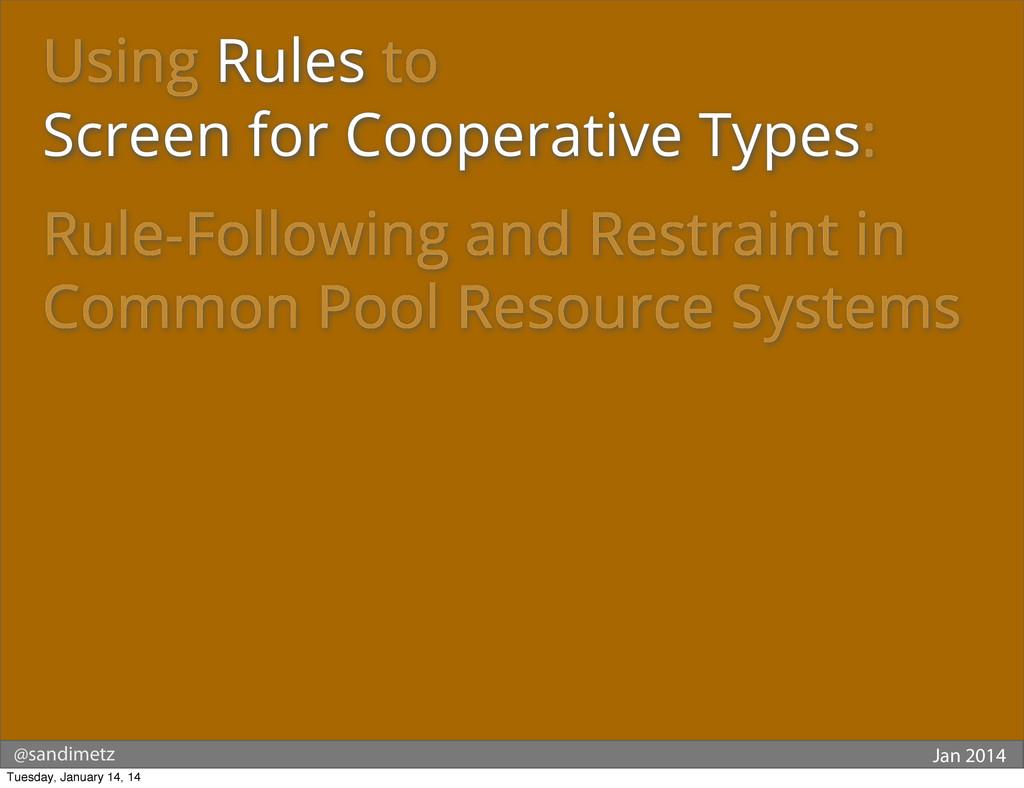 @sandimetz Jan 2014 Using Rules to Screen for C...