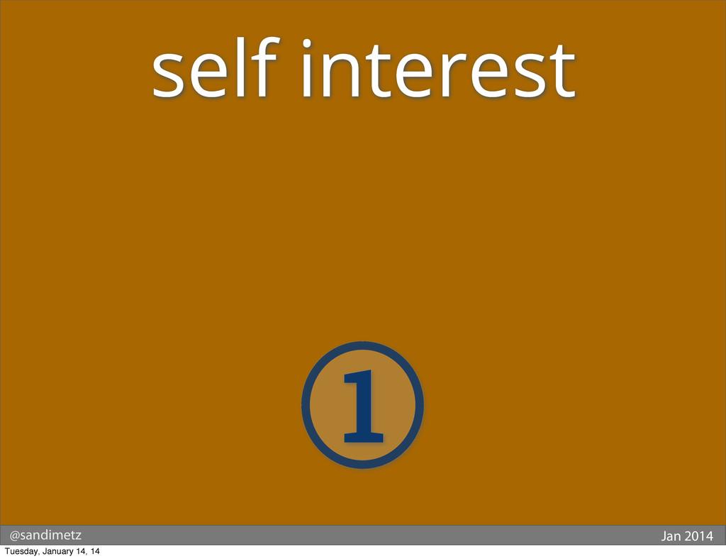 @sandimetz Jan 2014 1 self interest Tuesday, Ja...