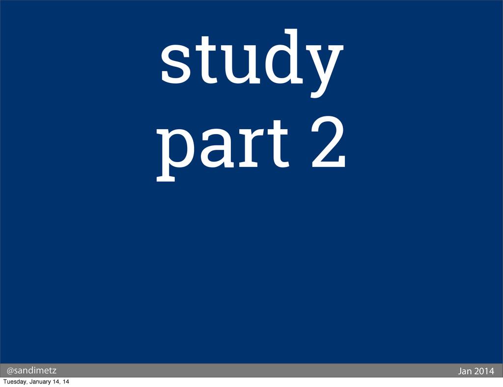 @sandimetz Jan 2014 study part 2 Tuesday, Janua...