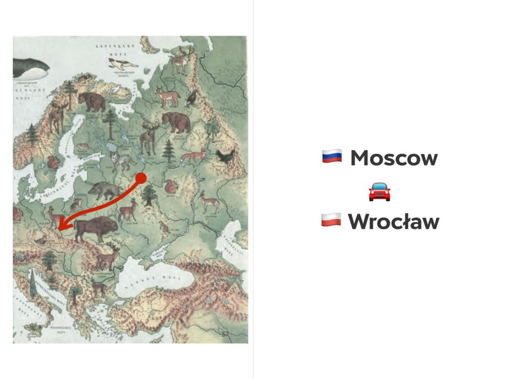 ! Moscow  # Wrocław