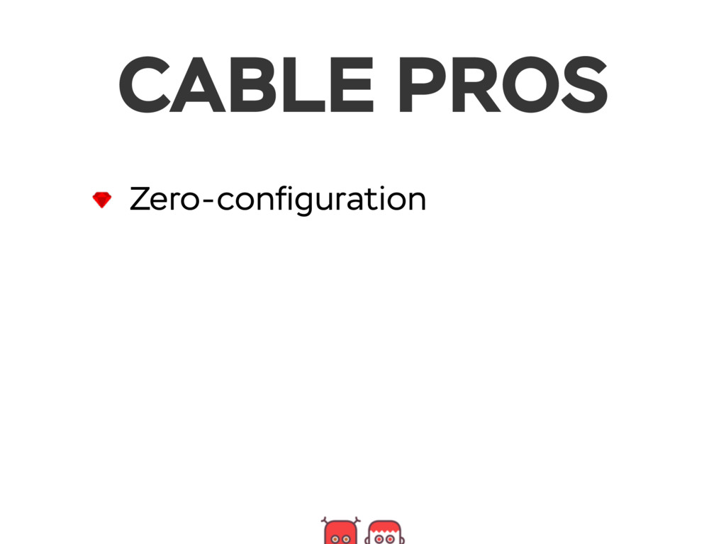CABLE PROS Zero-configuration