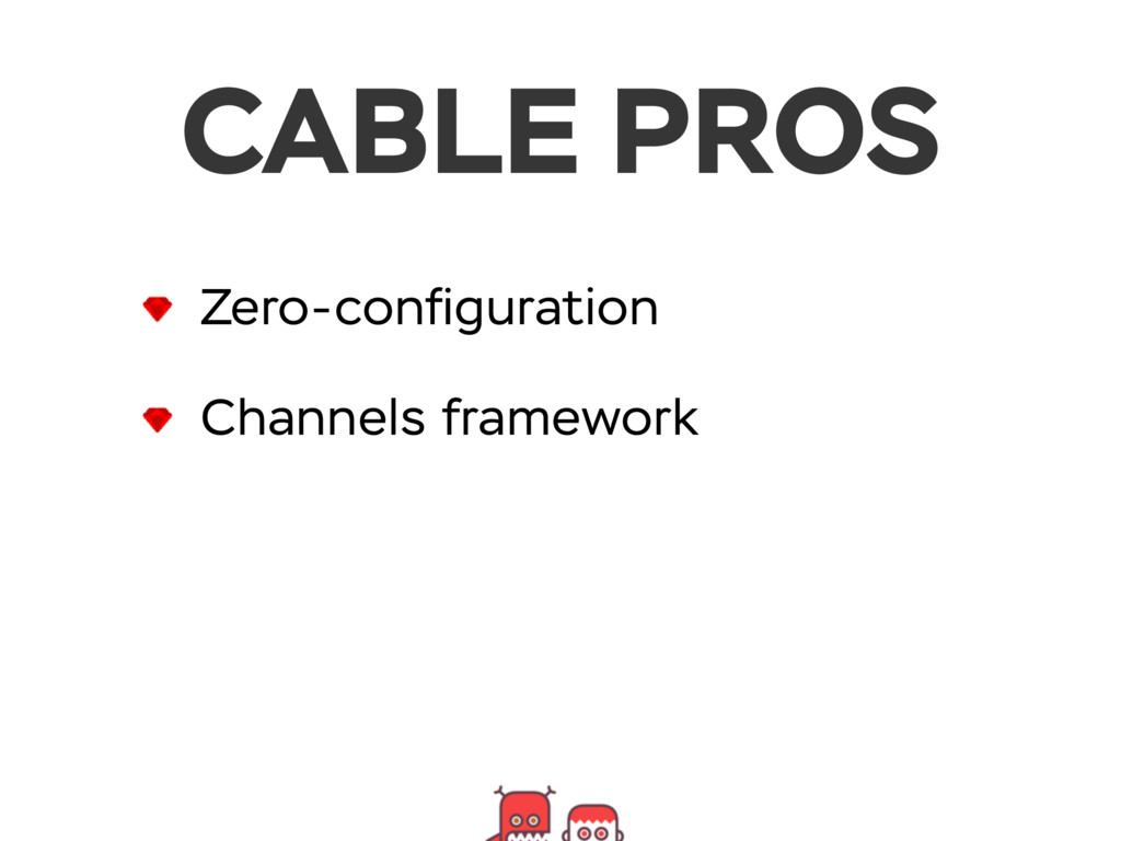 CABLE PROS Zero-configuration Channels framework