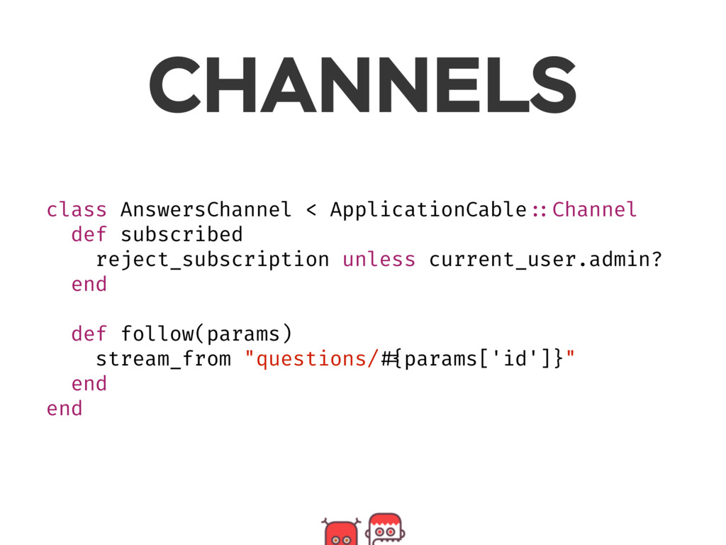 CHANNELS class AnswersChannel < ApplicationCabl...