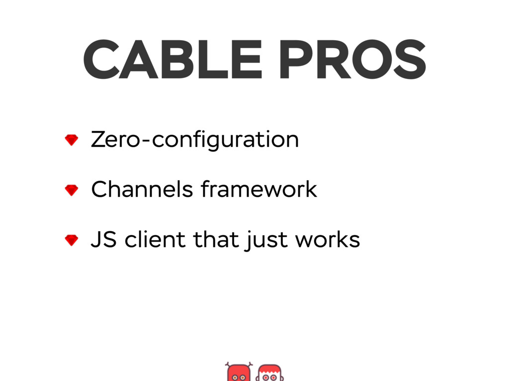 CABLE PROS Zero-configuration Channels framework...